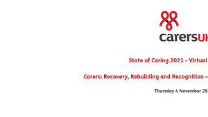 Carers UK State of Caring Conference 4 November 2021